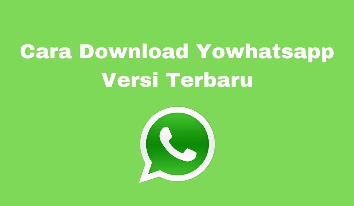 Cara Download Aplikasi Yowhatsapp Versi Terbaru Anti Ban Aplikasi Membaca Tahu