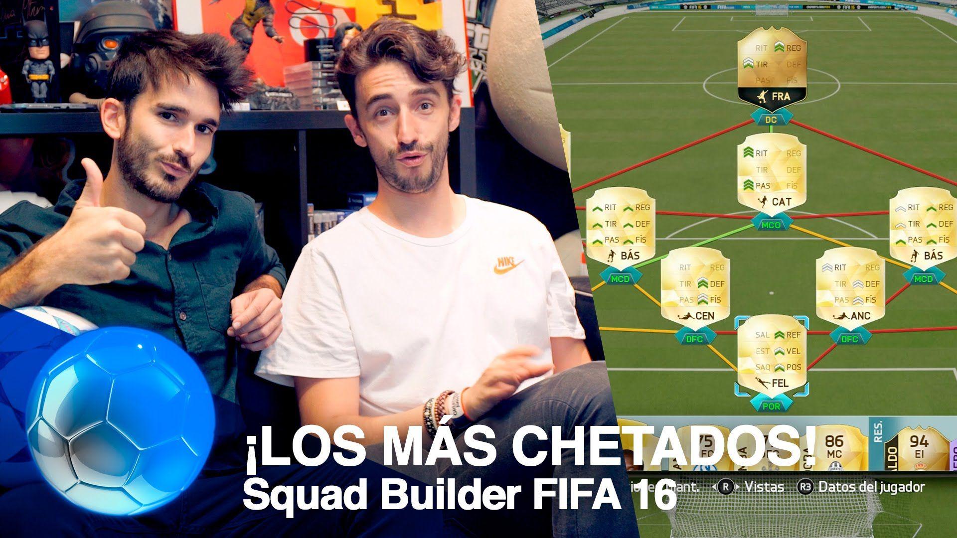 ¡LOS MÁS CHETADOS! - Squad Builder FIFA 16