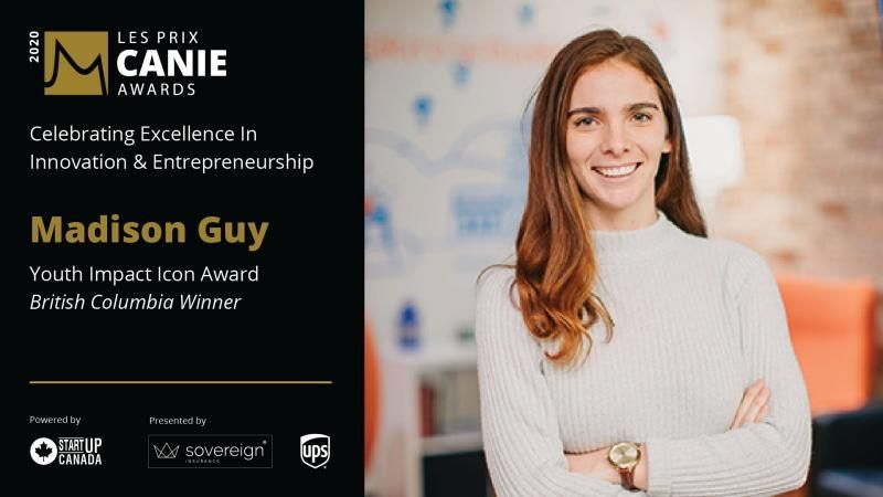 A Big Congratulations Goes Out To Our Founder And Coo Madison Guy For Winning The C Scholarships Application Innovation And Entrepreneurship British Columbia