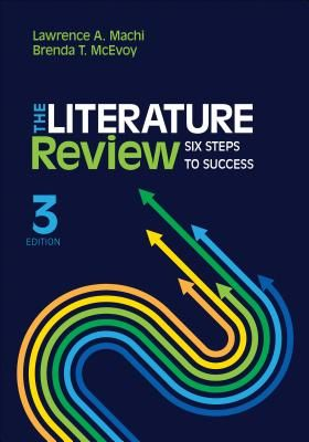 Machi L  Mcevoy B  The Literature Review Six Steps To