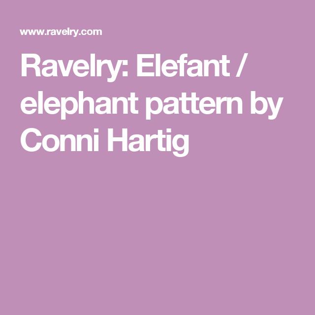 Ravelry: Elefant / elephant pattern by Conni Hartig