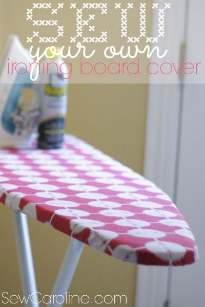 Sew Your Own Ironing Board Cover With Images Ironing Board