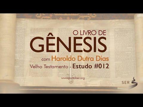 #012 Estudo Velho Testamento: Livro de Gênesis - Haroldo Dutra Dias e Aíla Pinheiro - YouTube