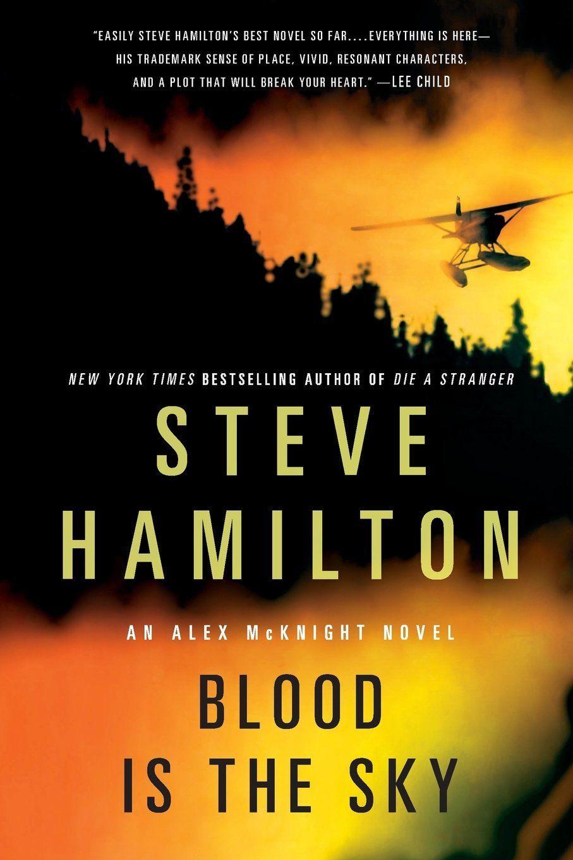 Blood is the Sky: An Alex McKnight Mystery (Alex McKnight Novels): Steve Hamilton: 9781250029256: Amazon.com: Books