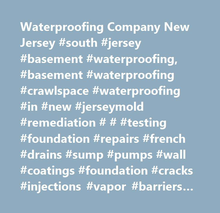 Waterproofing Company New Jersey #south #jersey #basement #waterproofing, # Basement #
