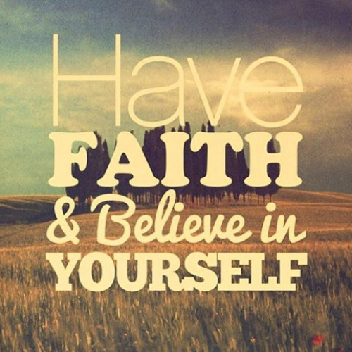 Have Faith and Believe In Yourself Quotes