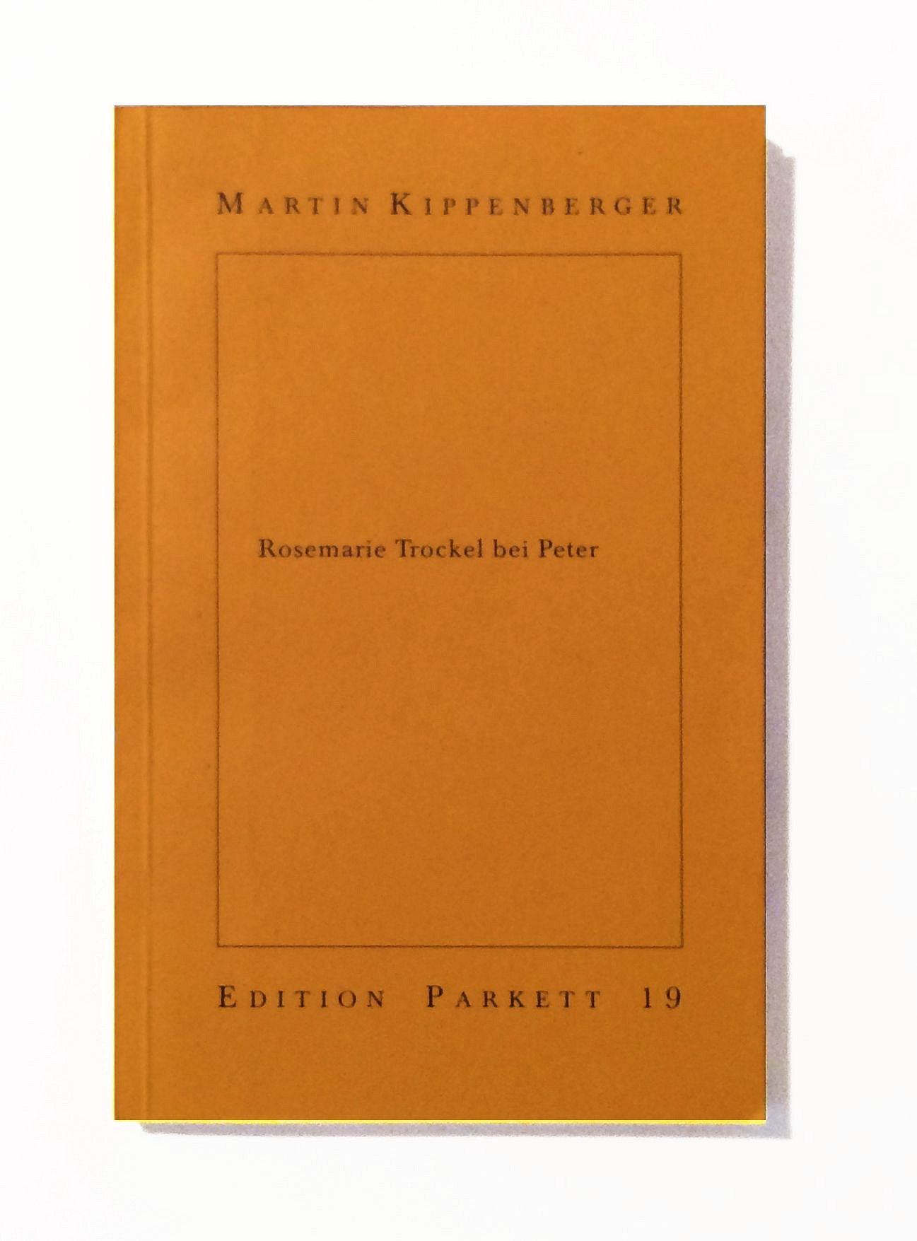 Martin Kippenberger, Rosemarie Trockel bei Peter(UNIQUE BOOK) 1989