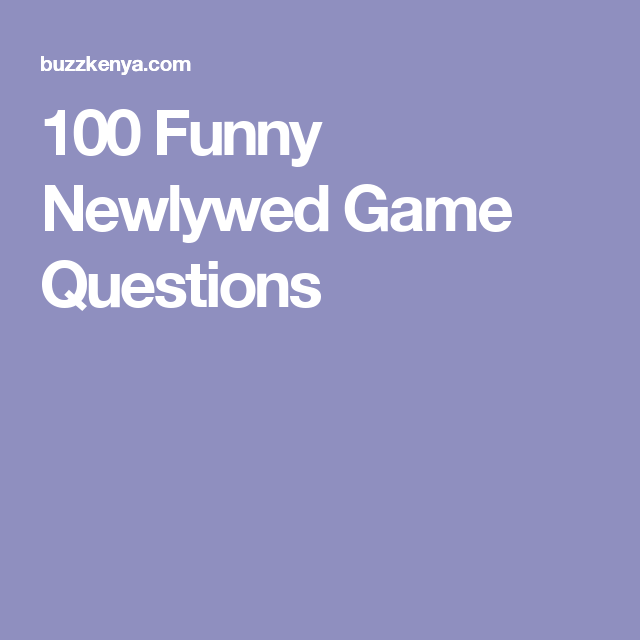 100 funny newlywed game questions newleywed game questions couple questions funny this or that