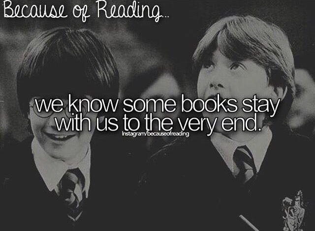 We Know That Some Books Stay With us Until the Very End
