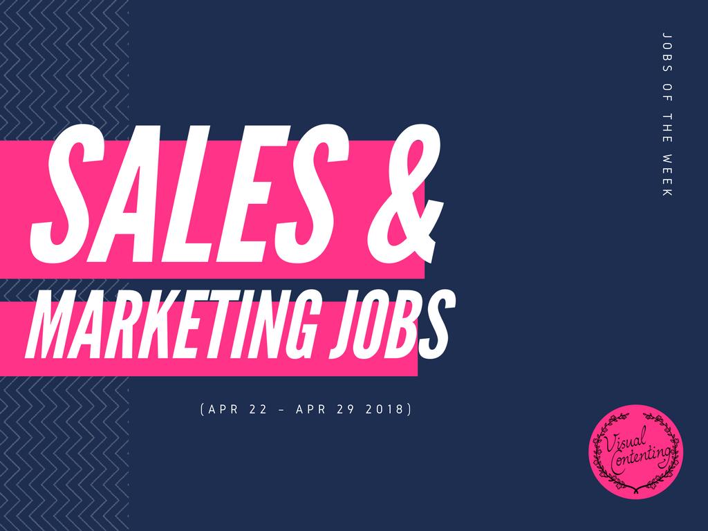 Sales & Marketing Jobs of the Week (Apr 22 Apr 29 2018