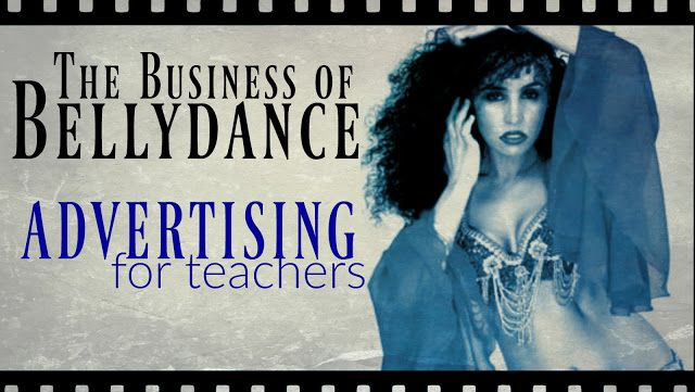 Free belly dance classes: The Business of Bellydance: advertising for belly dance teachers