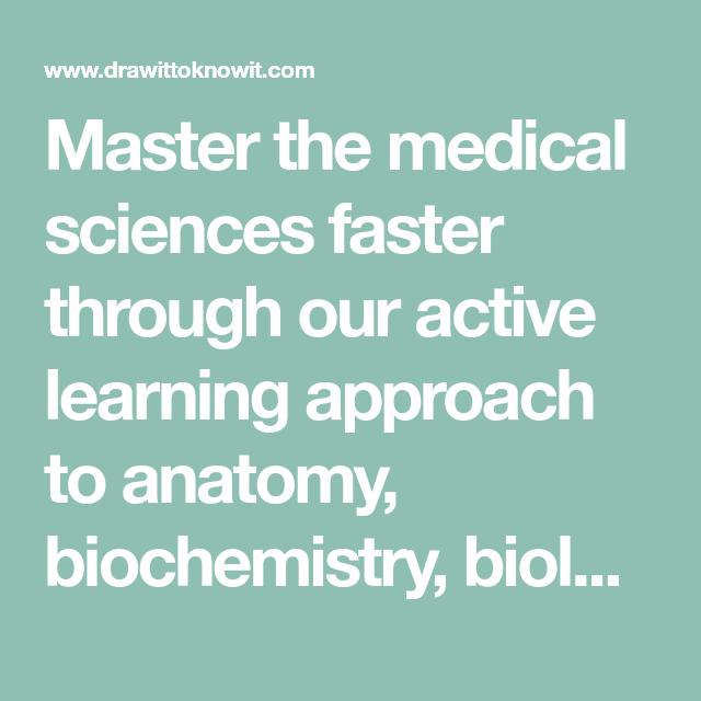 Master the medical sciences faster through our active learning ...