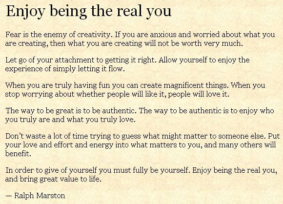 Enjoy being the real you