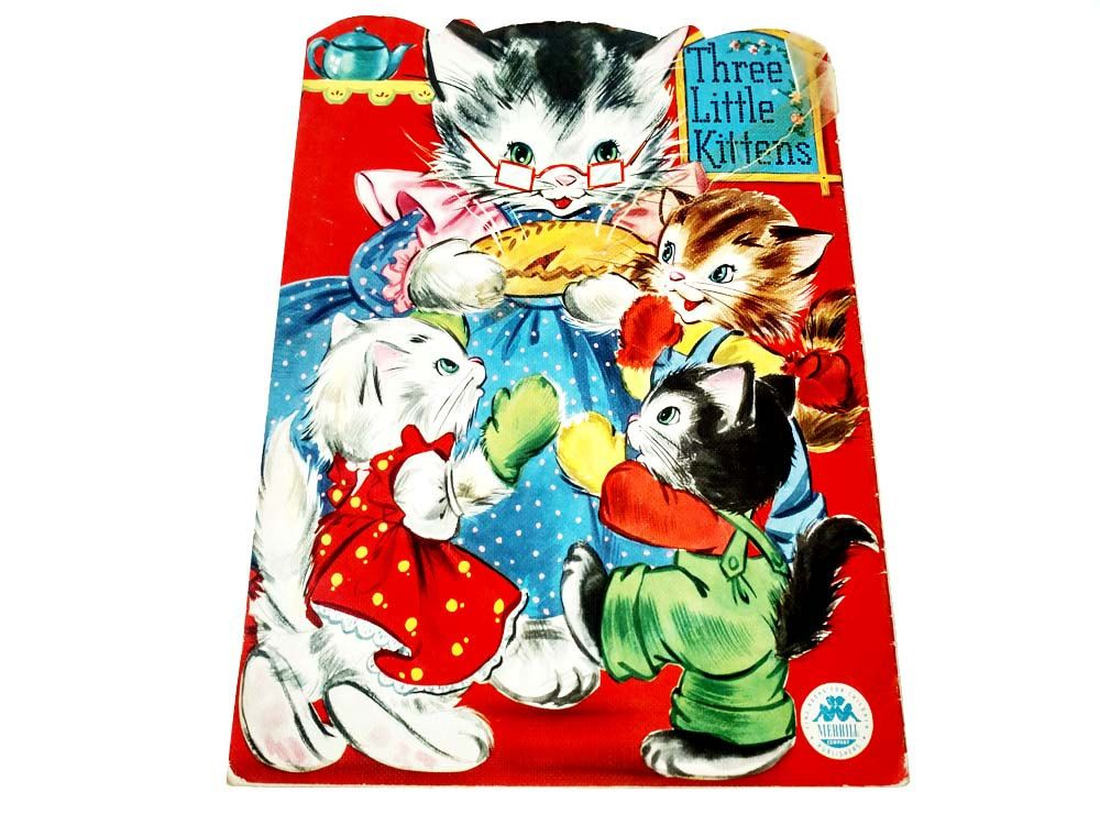 Linen Book The Three Little Kittens Who Lost Their Mittens Merrill Publishers 1951 No 153915 3 Kittens Cute Ki Books Little Kittens Children S Picture Books