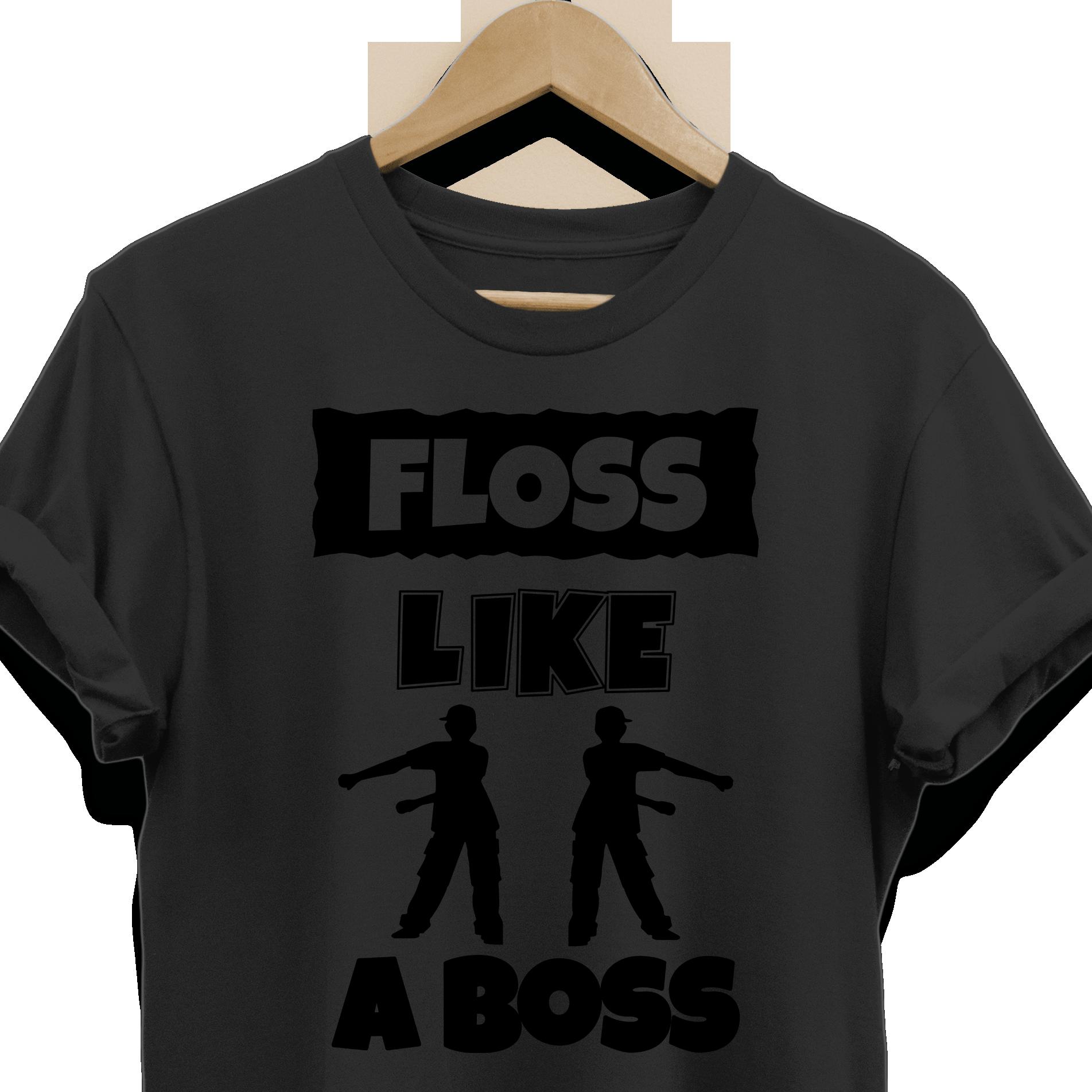 Floss Like A Boss Tee Shirt For Men Women Boys Girls Kids Flossing Dance Gifts For Dancers Mens Shirts Boss Tee Tee Shirts [ 1903 x 1903 Pixel ]