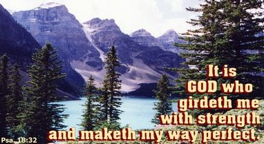 ANCIENT WORDS FOR TODAY - Psalm 18:32