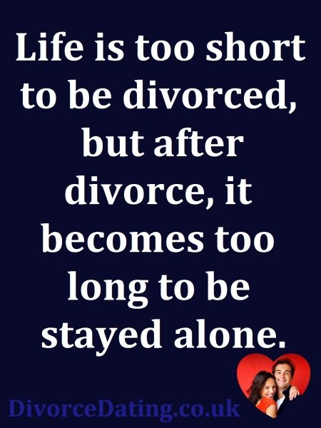 Life Is Too Short To Be Divorced But After Divorce It Becomes Too Beauteous Life After Divorce Quotes