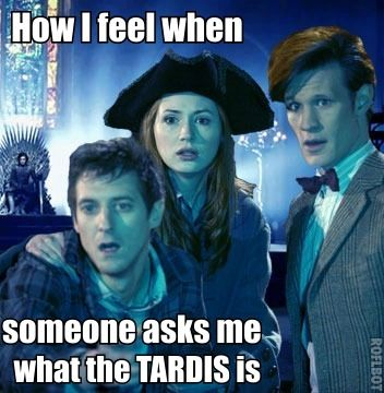 """A time machine, and space shuttle combined. TARDIS is an acronym meaning, """"Time And Relative Dimension In Space""""."""