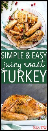 Photo of Simple juicy roast turkey, #Juicy #Roast #Simple #th …- Ein …