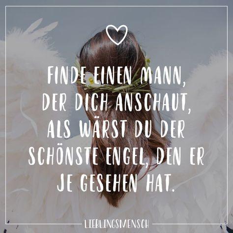 Visual Statements®️ Finde einen Mann, der dich anschaut, als wärst du der schönst Engel, den er je gesehen hat. Sprüche / Zitate / Quotes / Lieblingsmensch / Freundschaft / Beziehung / Liebe / Familie / tiefgründig / lustig / schön / nachdenken