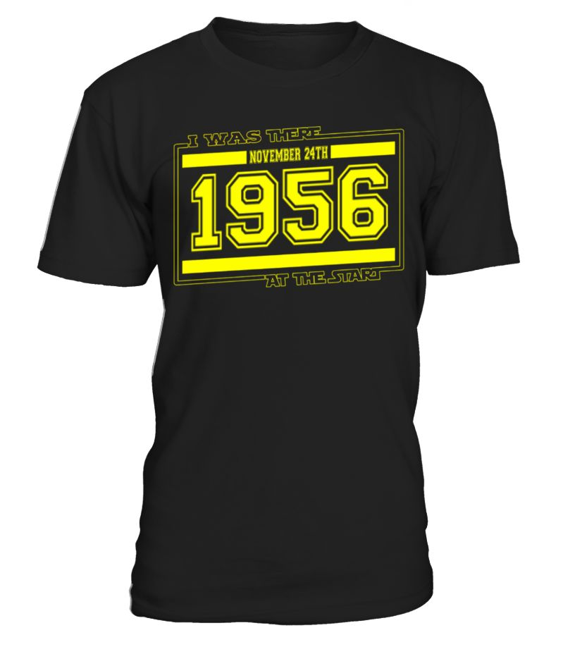 I-was-there-NOVEMBER-24TH-1956  Funny Birthday T-shirt, Best Birthday T-shirt