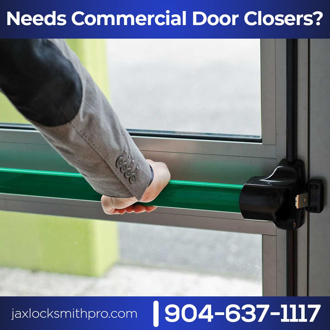 Needs Commercial Door Closers? Call Jax Locksmith Pro