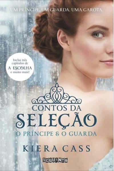 Kiera Cass - Contos da Seleção - O Príncipe e o Guarda