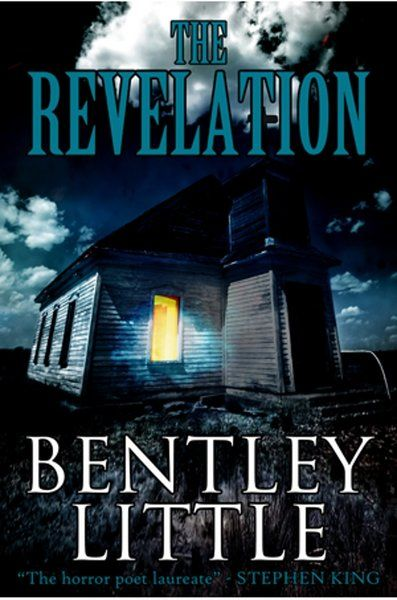 The Revelation By Bentley Little Unlike Anything Else In Popular