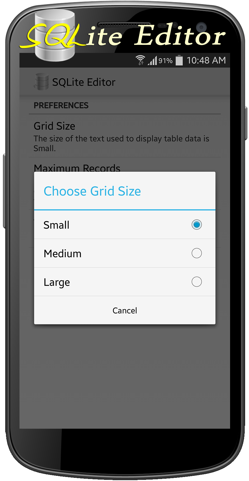 SQLite Editor On any Android device, go into settings