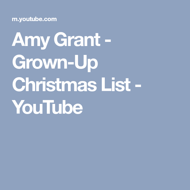 music video by amy grant performing grown up christmas list - Amy Grant Grown Up Christmas List