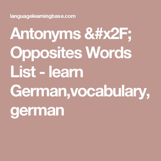 Antonyms / Opposites Words List - learn Germanvocabularygerman