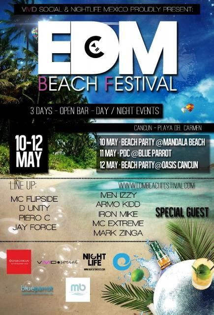Riviera Maya Events : May 10-12 EDM Beach Festival  http://www.buyplaya.com/NEW_Events_Calendar/page_2487410.html
