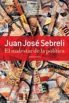 MALESTAR DE LA POLITICA, EL (SEBRELI, JUAN JOSE)