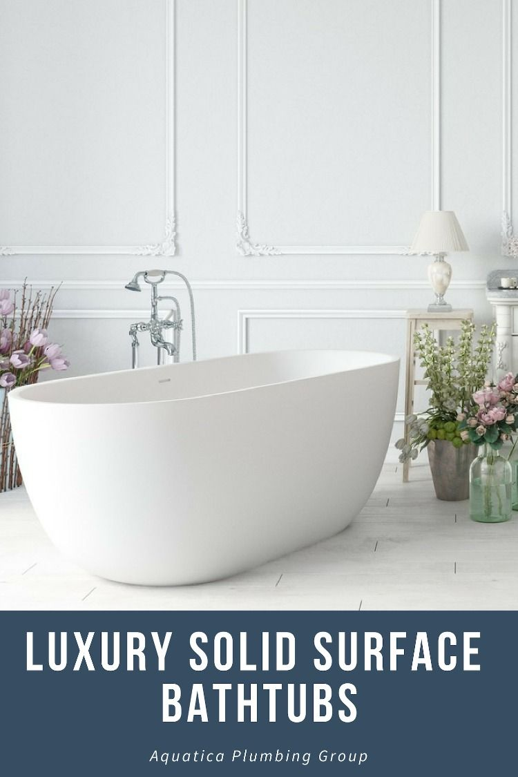 Our Solid Surface Tubs Are The Perfect Reflection Of What Happens