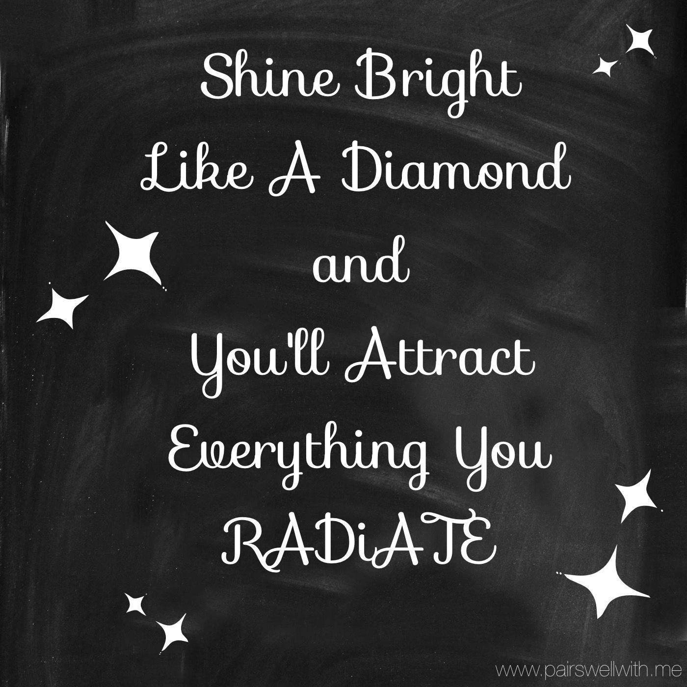 Shine bright. Every day. Just shine,   Inspirational quotes ...