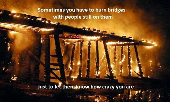 Burning bridges quitting your job burns