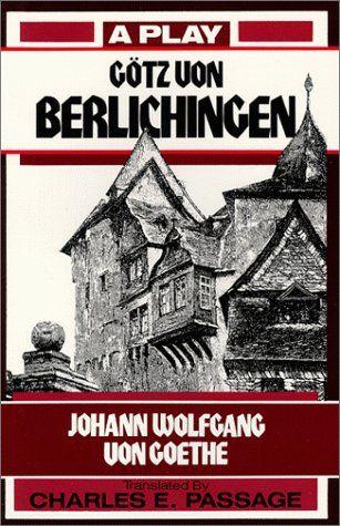 Gotz Von Berlichingen Johann Wolfgang Von Goethe Dramatic Arts Literary Imperial Knight
