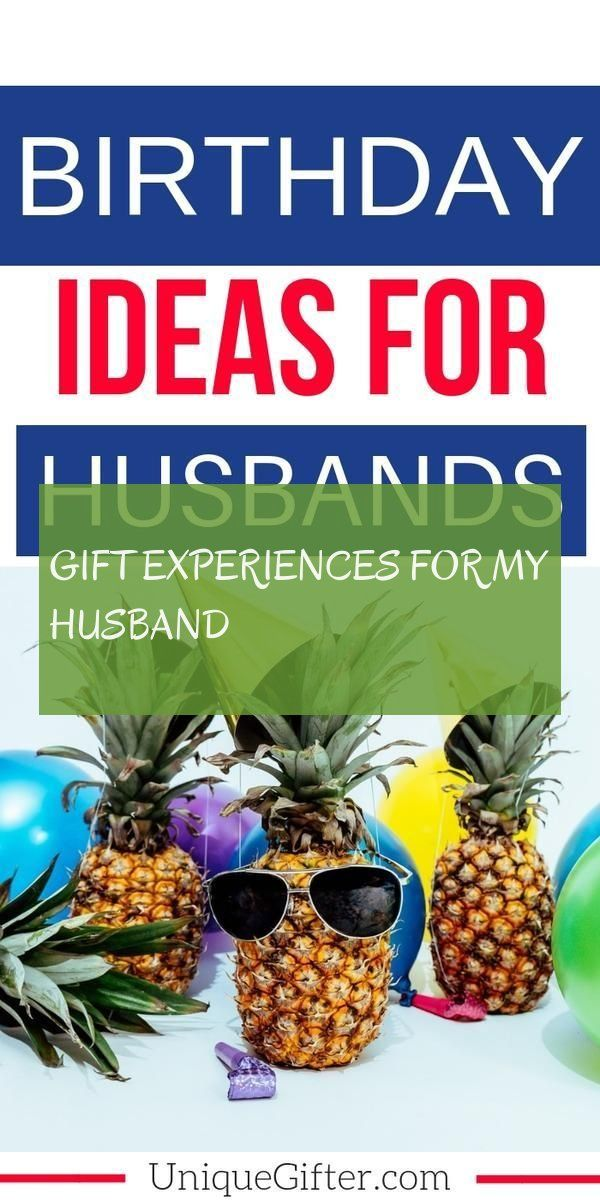 gift experiences for my husband