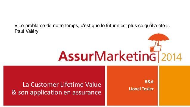 Customer Lifetime Value En Assurance By Insurance Marketing Via Slideshare Customer Lifetime Value Insurance Marketing Health Care