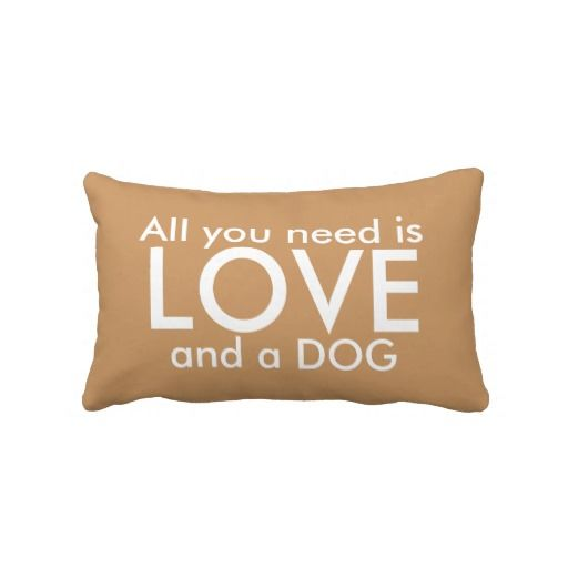 Adorable All You Need Is Love And A Dog Pillow Zazzle Com