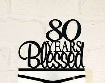 80th Birthday Cake Topper 80 Years Blessed Custom 80th