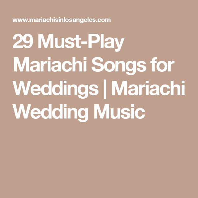 29 Must Play Mariachi Songs For Weddings