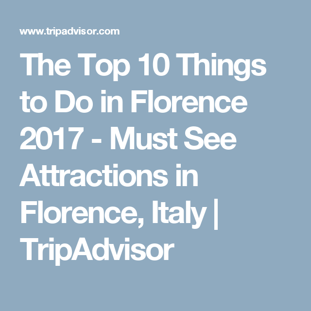 The Top Things To Do In Florence Must See Attractions In - 10 things to see and do in florence