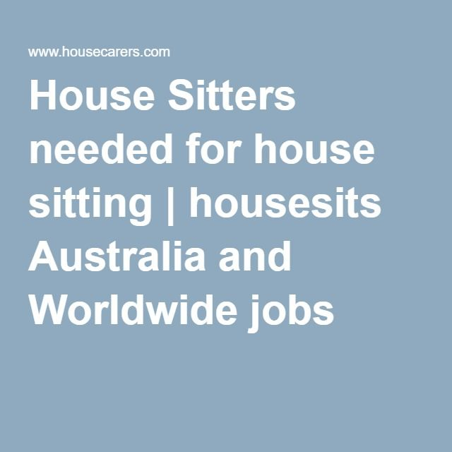House Sitters needed for house sitting | housesits Australia and ...