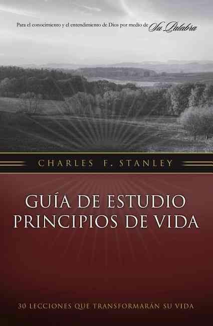 Guia de estudio principios de vida / Study Guide for Life Principles