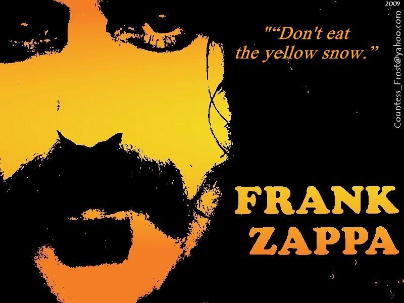 """Frank Zappa kjem med godt råd... """"Dont eat the yellow snow!"""