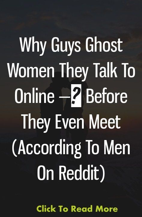 Why Guys Ghost Women They Talk To Online — Before They Even