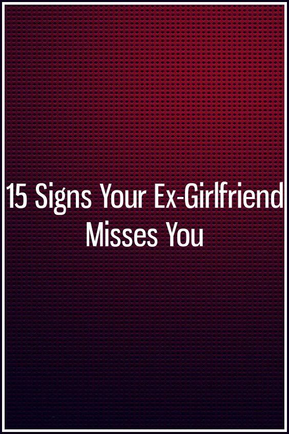 15 Signs Your Ex-Girlfriend Misses You | relation     | Love
