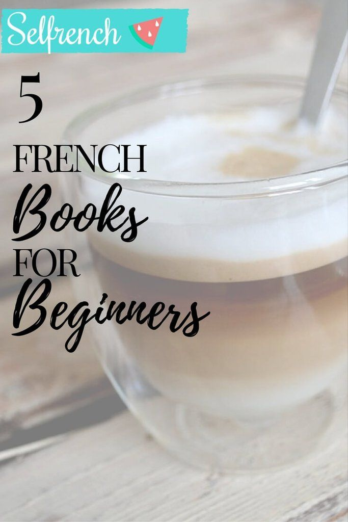 10 Unbelievably Good Books for French Learners