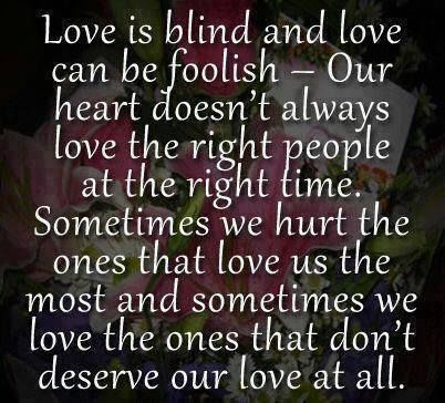 Love Is Blind Quotes Awesome Love Is Blind Love Quotes Quotes Quote Relationship Quotes Girl